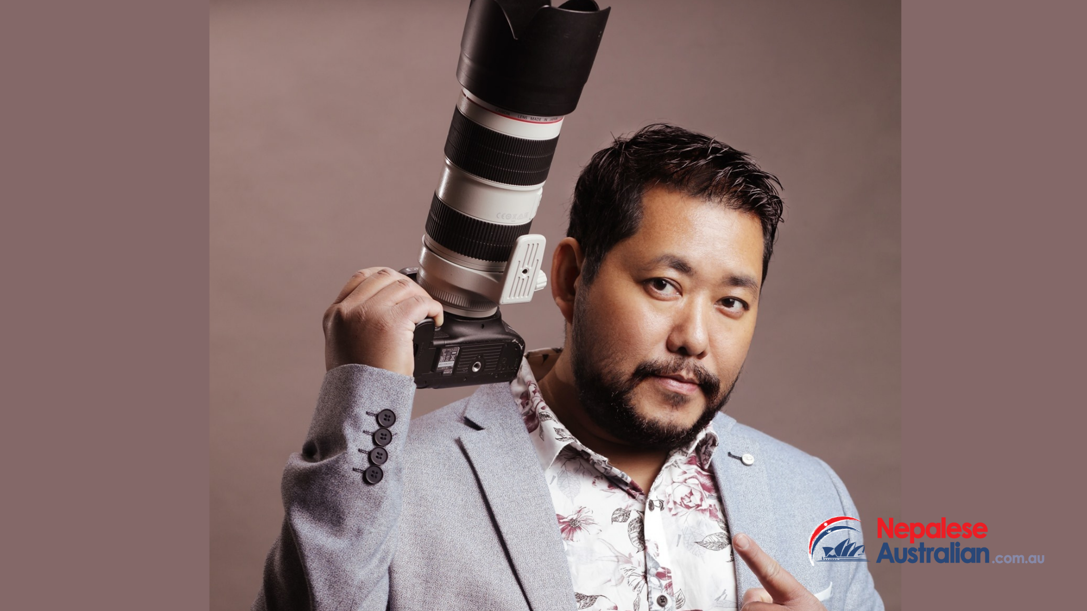 Arun Aaryan Chaudhury the Sydney-based well-known Nepalese photographer