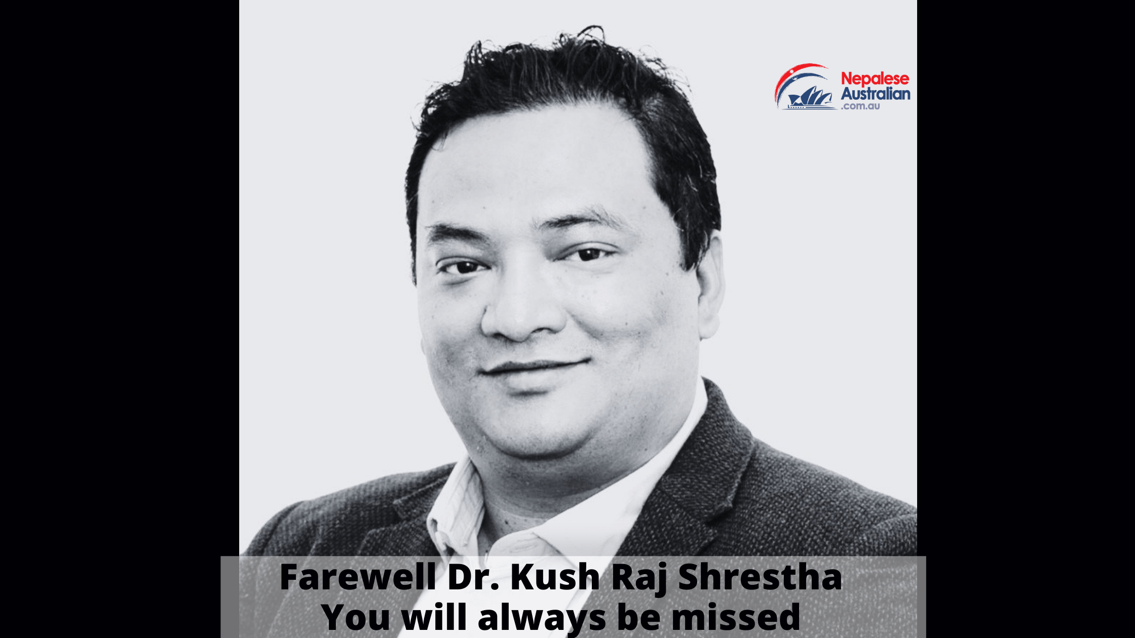 Dr. Kush Raj Shrestha passed away on Saturday evening on the 11th of September in Adelaide